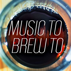 Music to Brew to March 4th