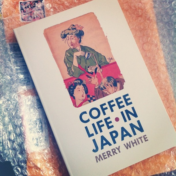 Coffee Life in Japan - Book by Merry White